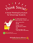 Think Social! A Social Thinking Curriculum for School-Age Students